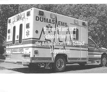 Dumas PD and EMS School Drive! Fill The Ambulance!